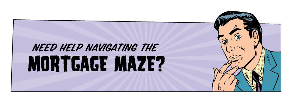 pageheader_mortgage the mortgage maze
